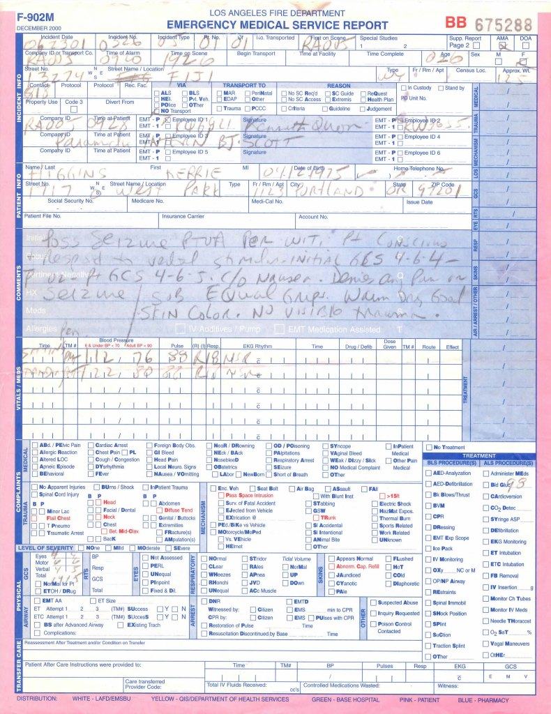 "Blue and white form with a pink border that says Los Angeles Fire Department Emergency Medical Service Report at the top in bold blue text. Dated 06/23/2001, it states my name and address and that I had a seizure. ""Equal grips, warm dry good skin color. No visible trauma"""