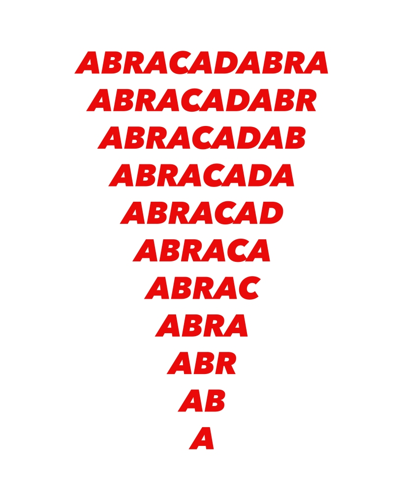Abracadabra written in red, slanted text. Each successive line reduces it by one letter until it is only the letter A, forming a triangle.
