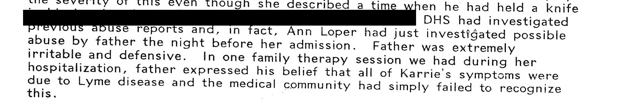 "scan from medical record stating, ""DHS had investigated previous abuse reports and, in fact, Ann Loper had just investigated possible abuse by father the night before her admission."""